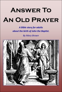 Answer To An Old Prayer By Mary Brown